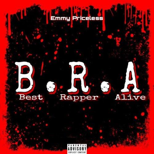 Emmy Priceless - B.R.A(Best Rapper Alive)