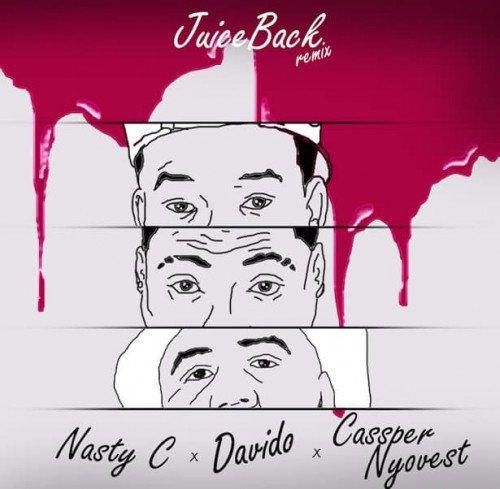 Nasty C - Juice Back (Remix) (feat. Davido, Cassper Nyovest)
