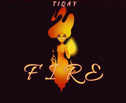 Tiqay - Fire
