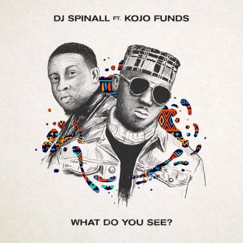 DJ Spinall - What Do You See (feat. Kojo Funds)