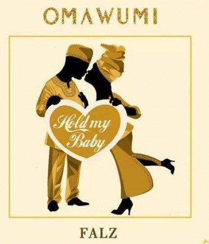 Omawumi - Hold My Baby (feat. Falz)