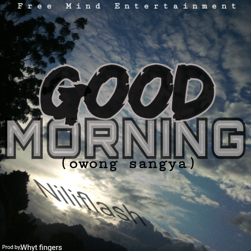 Niliflash - GOOD MORNING (Owong Sangya)
