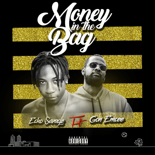 Echo Savage - Money In The Bag (feat. Gon Emcee)