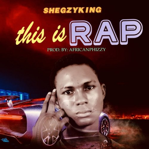 SHEGZY - This Is Rap