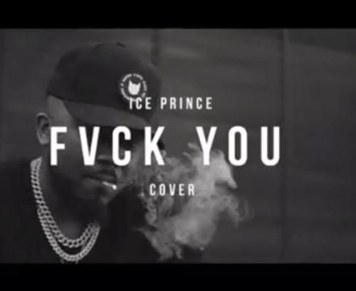 Ice Prince x Kizz Daniel - Fvck You (Cover)
