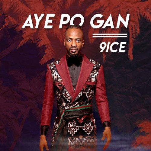 9ice - Ayepo Gan