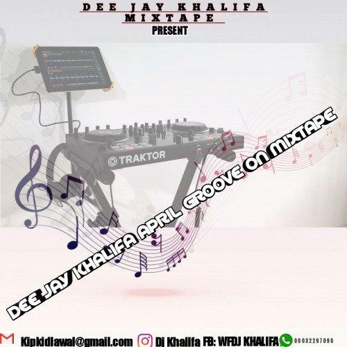 Dj Khalipha - Dj Khalipha April Groove Mixtape^cool Mix