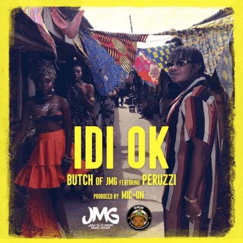 Butch of JMG - Idi Ok (feat. Peruzzi)