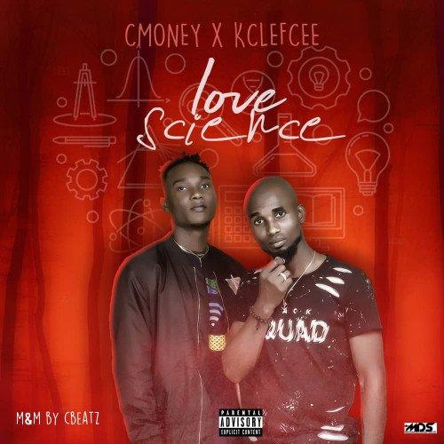 Cmoney - Love Science Ft Kclefcee