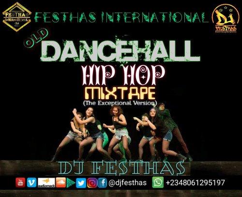 DJ FESTHAS - OLD DANCEHALL HIP HOP MIXTAPE (The Exceptional Version)