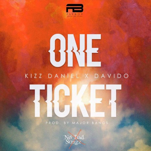 Kizz Daniel x Davido - One Ticket