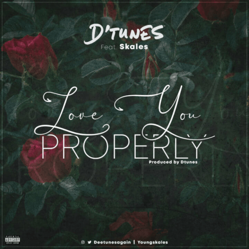 D'tunes - Love You Properly (feat. Skales)
