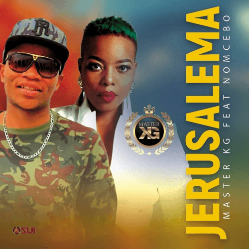 Master KG - Jerusalem (feat. Nomcebo)