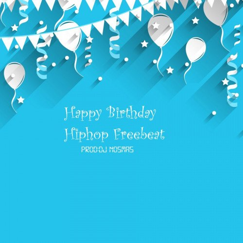 DJ Nosmas - Happy Birthday Rap Instrumental