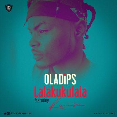 Oladips - Lalakukulala (feat. Reminisce)