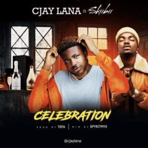 Cjay Lana - Celebration (feat. Skiibii)