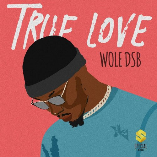 Wole DSB - True Love