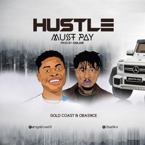 Gold Coast - Hustle Must Pay Ft Obas9ice (viral9ja)