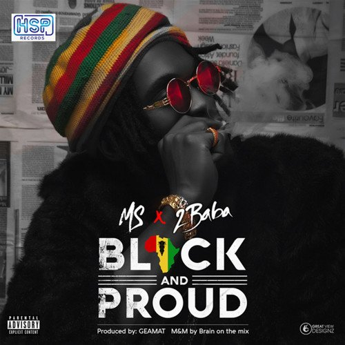 MS x 2Baba - Black And Proud