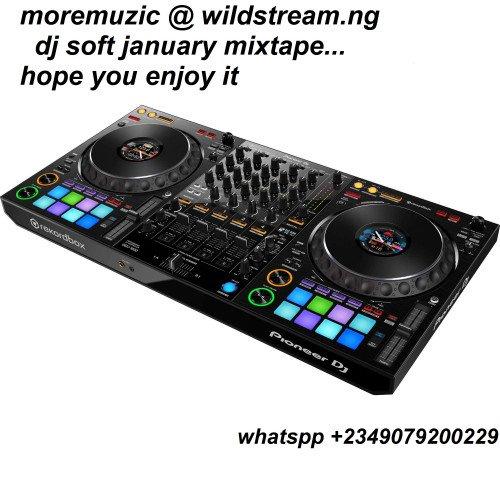 dj soft - DJ SOFT JANUARY MIXTAPE.