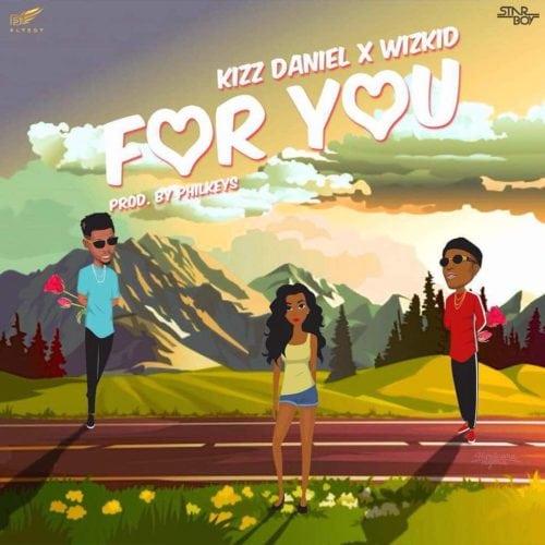 Kiss Daniel - For You (feat. Wizkid)