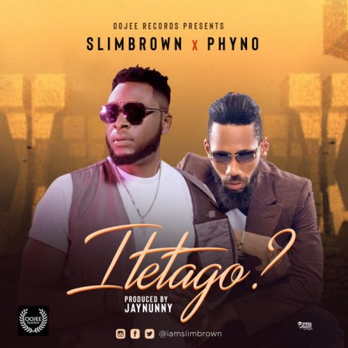 Phyno x Slim Brown - Itetago