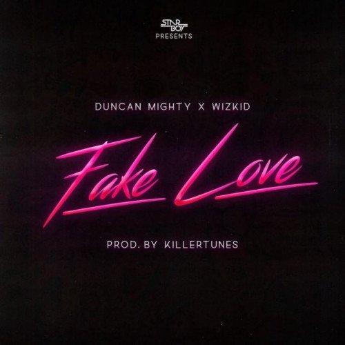 Wizkid x Duncan Mighty - Fake Love