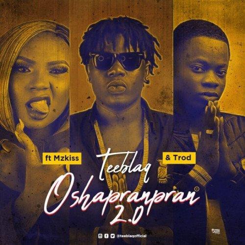 Tee Blaq - O Shapranpran 2.0 (feat. Mz Kiss, Trod)