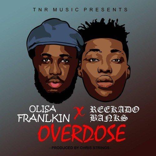 Olisa Franklin - Overdose (feat. Reekado Banks)