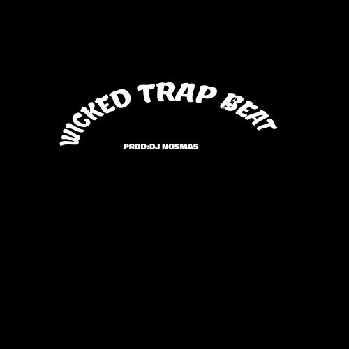 DJ Nosmas - Wicked_Trap_Beat