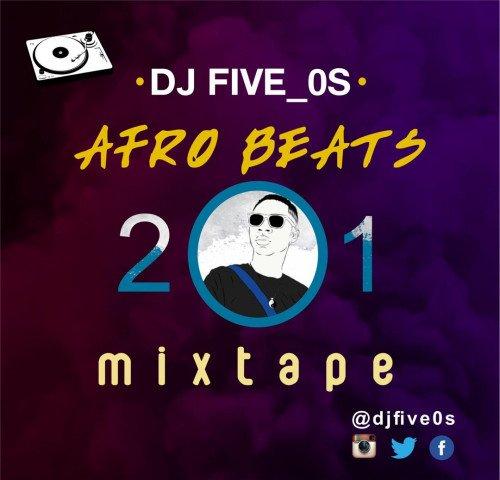 DJ Five_0s - Afrobeats 201 Mixtape