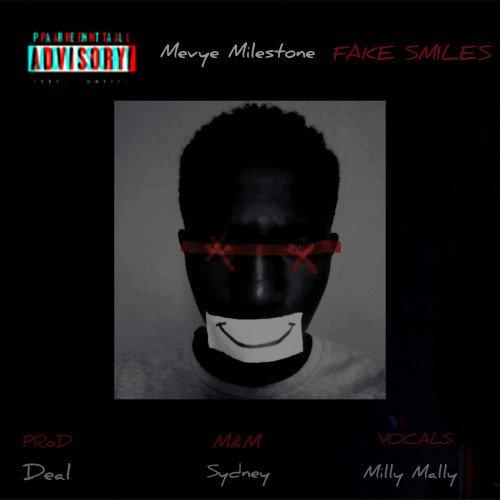 Mevye Milestone - Fake Smiles