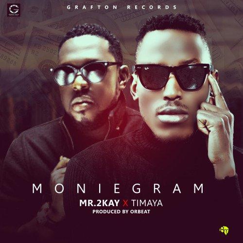 Mr 2kay - Moniegram (feat. Timaya)