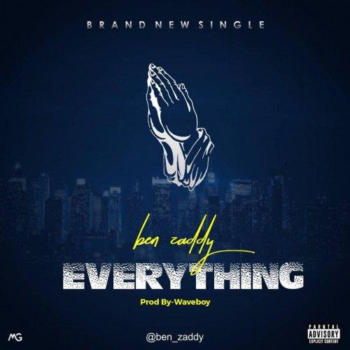 Ben zaddy - Everything