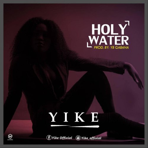 Yike - Holy Water (Prod. By YB Gabana)