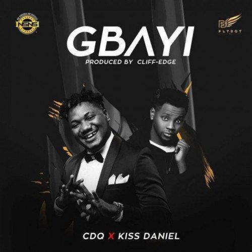 CDQ - Gbayi (feat. Kiss Daniel)
