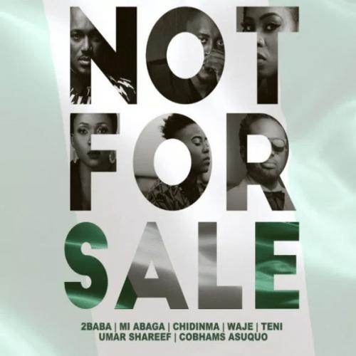 Cobhams Asuquo x Teni x Waje x Chidinma x MI Abaga x 2Baba - Not For Sale