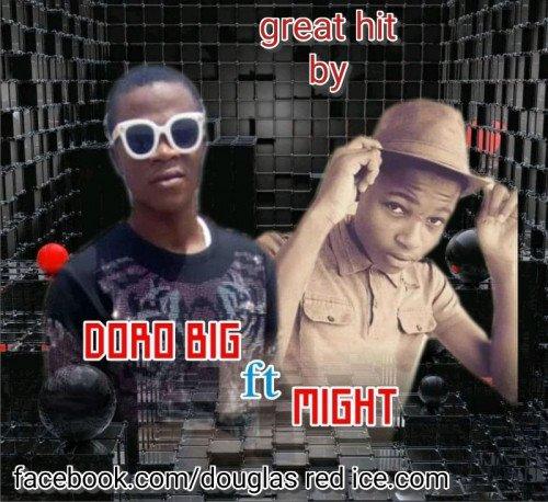 Doro big - Doro Ft Might Shayo
