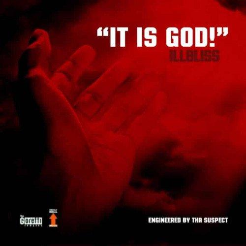 Illbliss - It Is God!