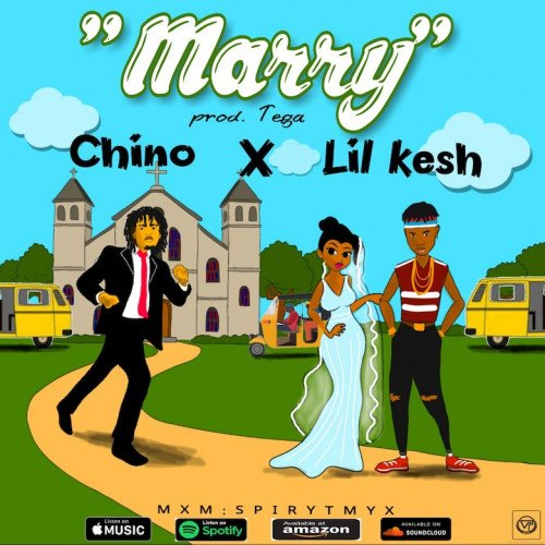 Lil Kesh x Chino - Marry