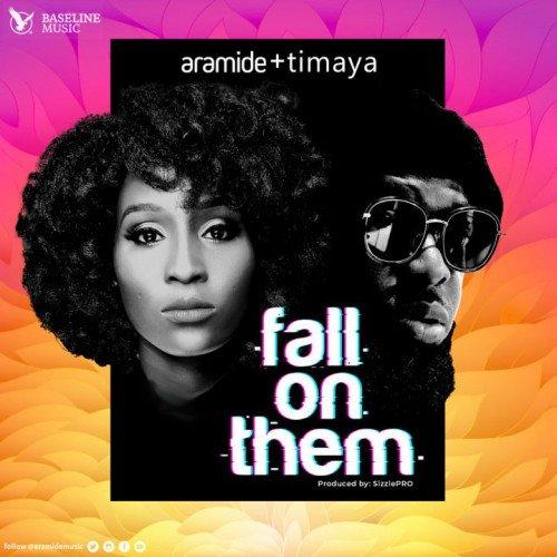 Aramide - Fall On Them (feat. Timaya)