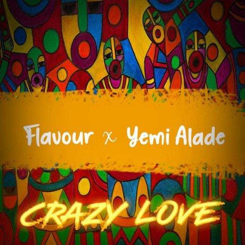 Flavour x Yemi Alade - Crazy Love