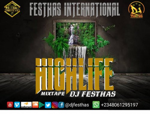 DJ FESTHAS - HIGHLIFE MIXTAPE (The Exceptional Version)