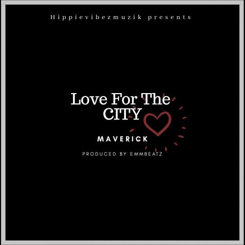 MaVerick - Love For The City