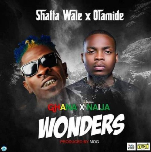 Olamide x Shatta Wale - Wonders