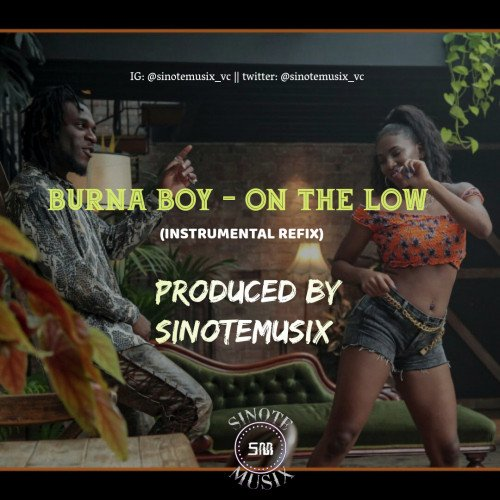 SinoteMusix - Burna Boy - On The Low (Instrumental Refix) Prod. By SinoteMusix