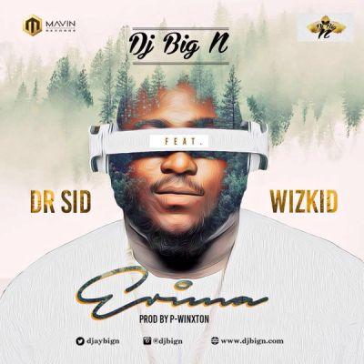 DJ Big N - Erima (feat. Wizkid, Dr Sid)