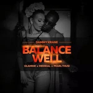 Olamide x Dammy Krane x Medikal x Pearl Thusi - Balance Well