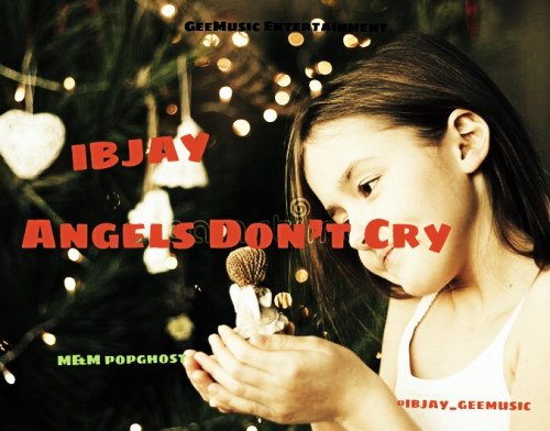 Ibjay - Angels Don't Cry (mix Dance Version)
