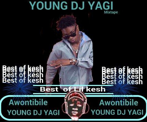 YOUNG DJ YAGI - BEST OF LIL KESH